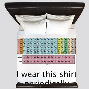 I Wear This Shirt Periodically King Duvet