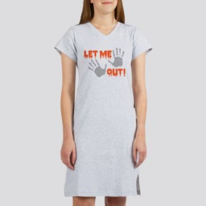 Let Me Out Women's Nightshirt