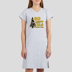80 Isnt old Birthday Women's Nightshirt