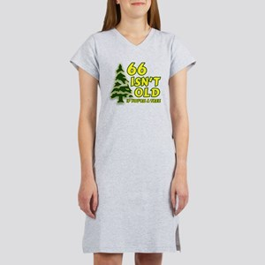 66 Isn't Old, If You're A Tre Women's Nightshirt