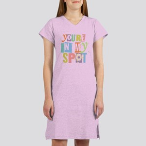 You're In My Spot [multi] Women's Nightshirt