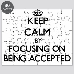 Keep Calm by focusing on Being Accepted Puzzle