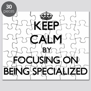 Keep Calm by focusing on Being Specialized Puzzle