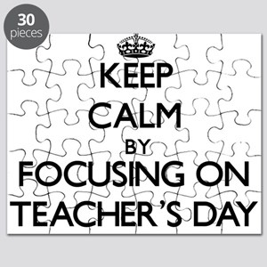 Keep Calm by focusing on Teacher'S Day Puzzle