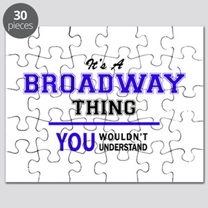 BROADWAY thing, you wouldn't understand! Puzzle