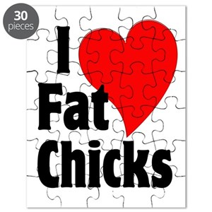 I Love Fat Chicks Chubby Chaser Puzzle