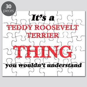 It's a Teddy Roosevelt Terrier thing, y Puzzle