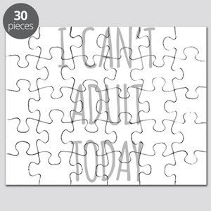 I Cant Adult Today Puzzle