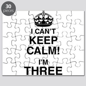 I Can't Keep Calm I'm Three Puzzle