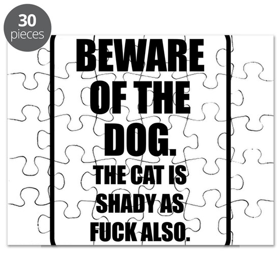 Beware of the Dog The Cat is Shady as Fuck Also