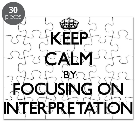 Keep Calm by focusing on Interpretation