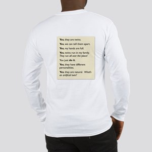 Answers to Twin FAQs (2-sided) Long Sleeve T-Shirt