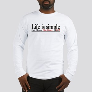 Life is Simple Long Sleeve T-Shirt