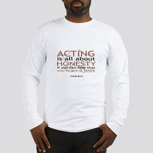 George Burns Acting Quote Long Sleeve T-Shirt