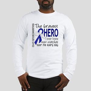 Bravest Hero I Knew Colon Cancer Long Sleeve T-Shi