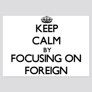 Keep Calm by focusing on Foreign Invitations