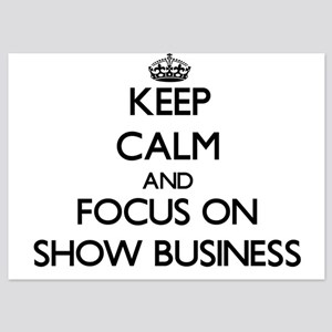 Keep Calm and focus on Show Business Invitations