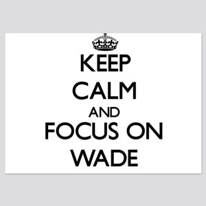 Keep Calm by focusing on Wade Invitations