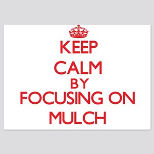 Keep Calm by focusing on Mulch Invitations