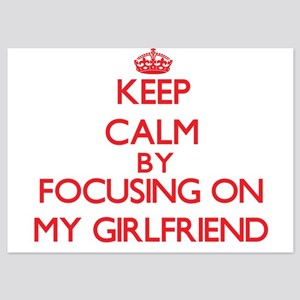 Keep Calm by focusing on My Girlfriend Invitations