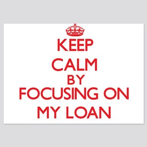 Keep Calm by focusing on My Loan Invitations