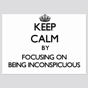 Keep Calm by focusing on Being Inconsp Invitations