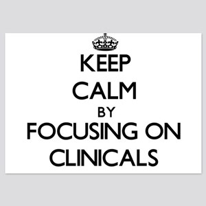 Keep Calm by focusing on Clinicals Invitations