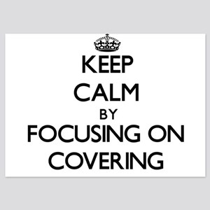 Keep Calm by focusing on Covering Invitations