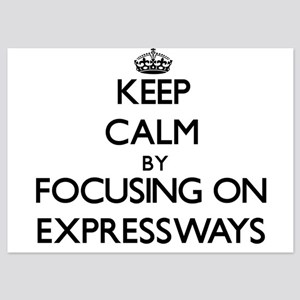 Keep Calm by focusing on EXPRESSWAYS Invitations