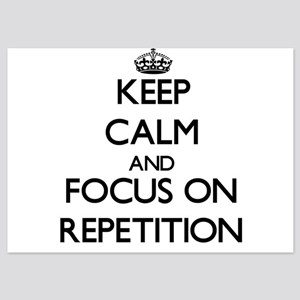 Keep Calm and focus on Repetition Invitations