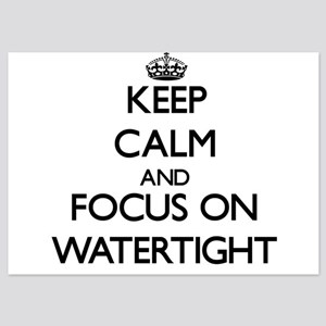 Keep Calm by focusing on Watertight Invitations
