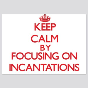 Keep Calm by focusing on Incantations Invitations
