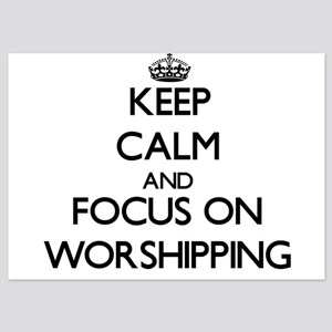 Keep Calm by focusing on Worshipping Invitations