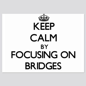 Keep Calm by focusing on Bridges Invitations