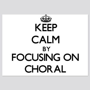 Keep Calm by focusing on Choral Invitations