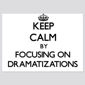 Keep Calm by focusing on Dramatization Invitations
