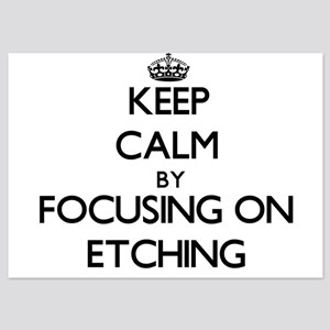 Keep Calm by focusing on ETCHING Invitations