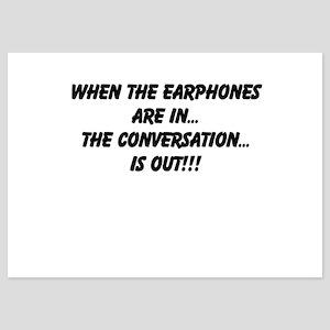 Earphones in, conversation out (beastmode) 5x7 Fla