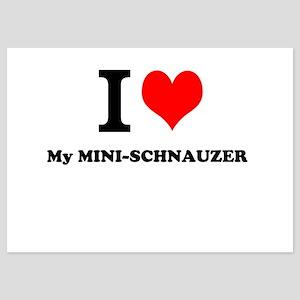 I love My MINI-SCHNAUZER Invitations