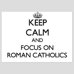 Keep Calm and focus on Roman Catholics Invitations
