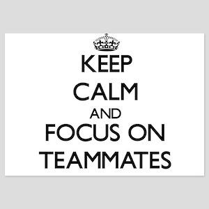 Keep Calm and focus on Teammates Invitations