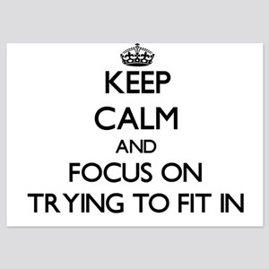 Keep Calm by focusing on Trying To Fit Invitations