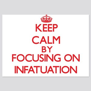 Keep Calm by focusing on Infatuation Invitations