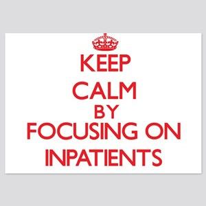 Keep Calm by focusing on Inpatients Invitations