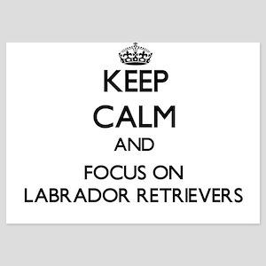 Keep Calm by focusing on Labrador Retr Invitations