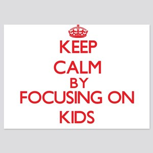 Keep Calm by focusing on Kids Invitations