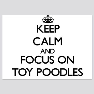 Keep Calm by focusing on Toy Poodles Invitations