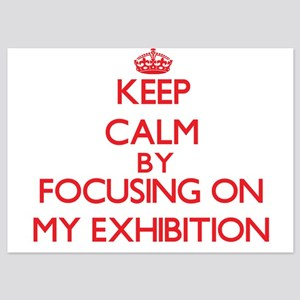 Keep Calm by focusing on MY EXHIBITION Invitations