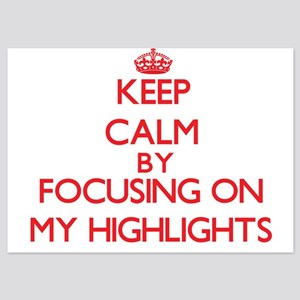 Keep Calm by focusing on My Highlights Invitations