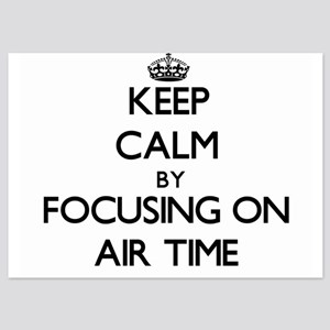 Keep Calm by focusing on Air Time Invitations